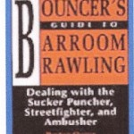 •A Bouncer's Guide to Barroom Brawling by Peyton Quinn