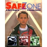 The Safe Zone A Kid's Guide to Personal Safety by Donna Chaiet and Francine Russell